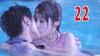 Khao Khát Tình Yêu - Tập 22 | Phim Ngôn Tình Mới Hay Nhất 2018 - Thuyết Minh
