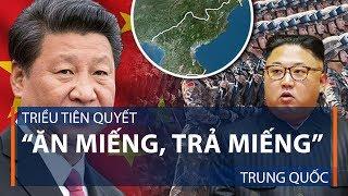 """Triều Tiên quyết """"ăn miếng, trả miếng"""" Trung Quốc   VTC1"""