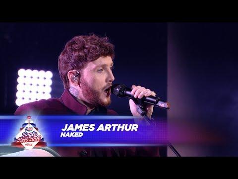 James Arthur - 'Naked' (Live At Capital's Jingle Bell Ball 2017)