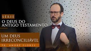 30/01/21 - UM DEUS IRRECONCILIÁVEL | Pr. André Flores