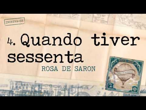 Baixar Rosa de Saron - Quando Tiver Sessenta (Álbum Cartas ao Remetente)