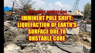 694:  Imminent Pole Shift: Liquefaction of earth's surface due to unstable core