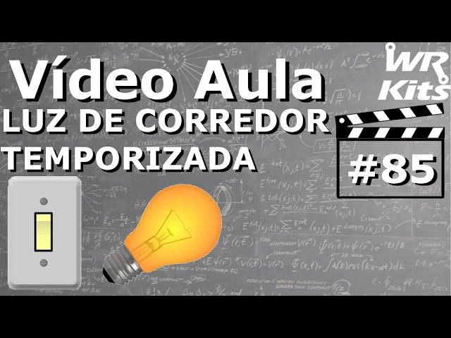 LUZ DO CORREDOR TEMPORIZADA (FÁCIL) | Vídeo Aula #85