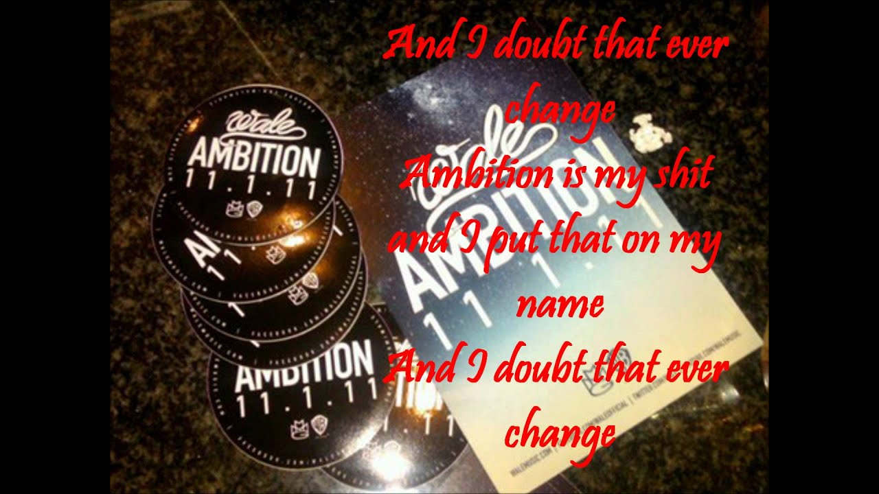 wale ambition lyrics - photo #19