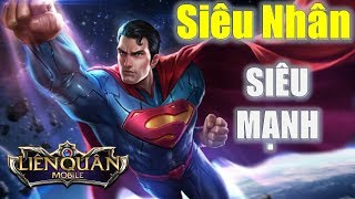 Liên Quân Mobile: SUPERMAN hướng dẫn cách chơi và lên đồ tướng mới nhất MCTN Liên Quân Việt Nam