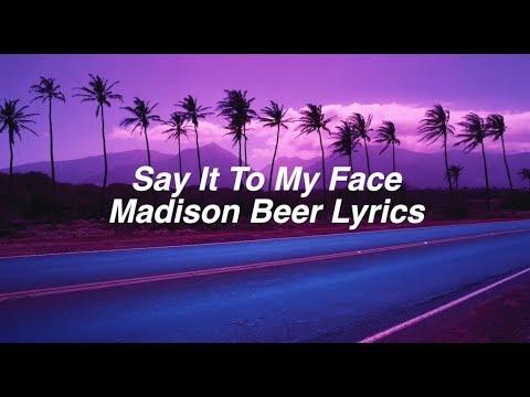Say It To My Face || Madison Beer Lyrics