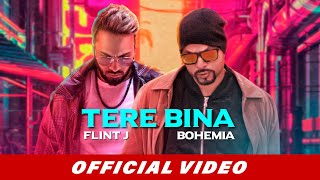 Tere Bina – Flint Ft Bohemia