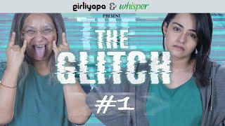 The Glitch   Episode 1   Girliyapa Originals