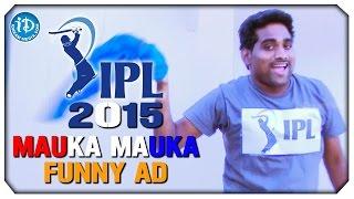 Mauka Mauka Funny Ad - IPL version- Indian Premier League ..