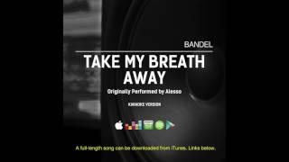 Alesso - Take my breath away (karaoke version)