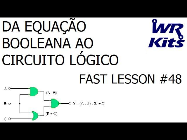 DA EQUAÇÃO BOOLEANA AO CIRCUITO LÓGICO | Fast Lesson #48