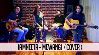 iamNEETA - Mewangi (Cover)
