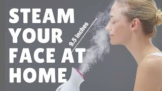Steam Your Face at Home - Home Spa