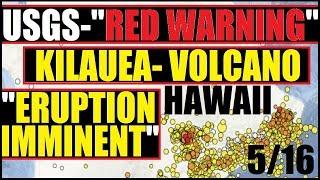 USGS- KILAUEA VOLCANO ERUPTION IMMINENT