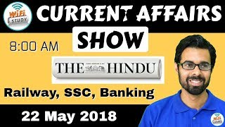 8:00 AM - CURRENT AFFAIRS SHOW 22 May | RRB ALP/Group D, SBI Clerk, IBPS, SSC, KVS, UP Police