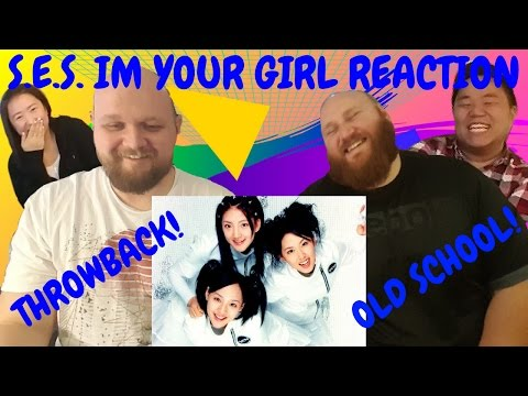 S.E.S. I'M YOUR GIRL REACTION VIDEO