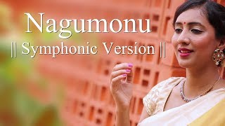 Nagumonu - Symphonic Version | Ft. Srimathumitha |  Carnatic Song