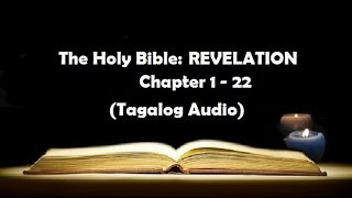 (27) The Holy Bible: REVELATION Chapter 1 - 22 (Tagalog Audio)