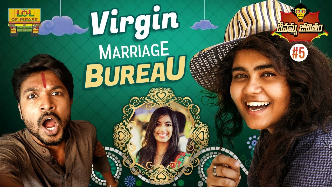 Virgin Marriage Bureau – Dheenamma Jeevitham (#DJ) Epi #5 || Lol Ok PLease
