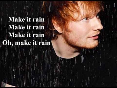 Ed Sheeran - Make it rain Lyrics