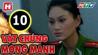 Vật Chứng Mong Manh – Tập 10 | Phim Hình Sự Việt Nam Hay Nhất 2017