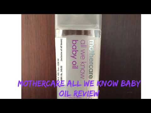 video Mothercare All We Know Baby Oil Review<span class=