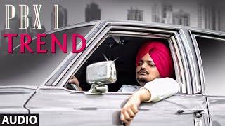 Trend Full Audio   PBX 1   Sidhu Moose Wala   Snappy   Latest Punjabi Songs 2018