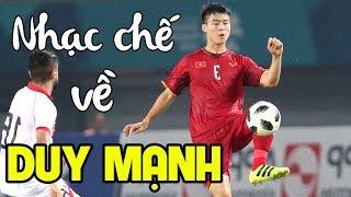 Nhạc chế về cầu thủ Đỗ Duy Mạnh   Mạnh Gắt   Nhạc chế Asian Cup 2019