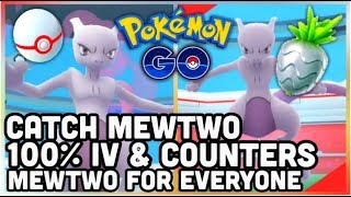 MEWTWO FOR EVERYONE HAS BEGUN IN POKEMON GO | COUNTERS & 100% IV