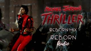 Michael Jackson - Thriller (Reborn Mix)