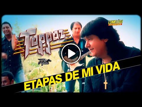 Grupo Toppaz   Etapas de mi vida (Video Oficial 25 aniversario)