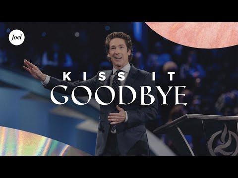 Kiss it Goodbye | Joel Osteen