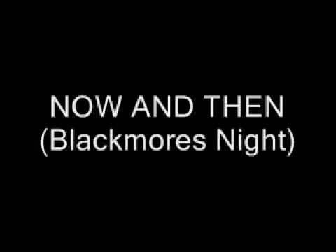 Now and Then -  Blackmore's Night