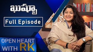 Kushboo- Open Heart With RK- Full Episode..