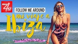 FOLLOW ME AROUND IBIZA   Con Michelle Salas