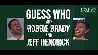 Guess Who with Robbie Brady & Jeff Hendrick