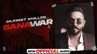 Sanawar – Dilpreet Dhillon – Gurlej Akhtar (Next Chapter)
