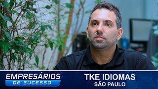 TKE Idiomas, São Paulo, EMPRESÁRIOS DE SUCESSO