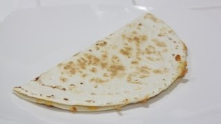 How To Make Cheese Quesadilla!