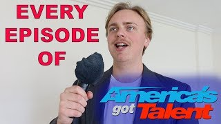 Every Episode Of America's Got Talent
