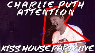 Charlie Puth - Attention (LIVE)   KISS House Party Live
