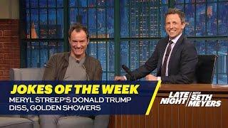 Seth's Favorite Jokes of the Week: Meryl Streep's Donald Trump Diss, Golden Showers