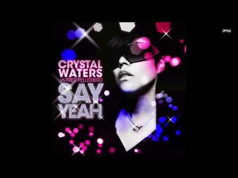 Crystal Waters vs. Fred Pellichero - Say Yeah (Feat Bruck Up) (Addict Djs Radio Edit)