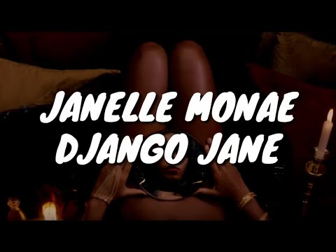 Janelle Monae - Django Jane (Lyrics)