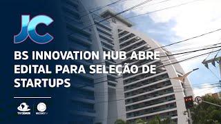 Bs Innovation Hub abre edital para seleção de Startups