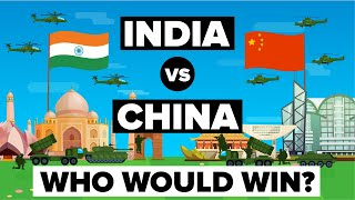 India vs China – Who Would Win? Army/Military Comparison