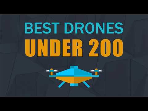 The Ten Best Drones Under 200 for Aerial Adventures