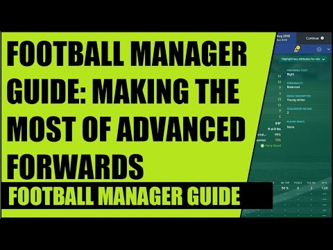 Football Manager Guide Making The Most Of Advanced Forwards