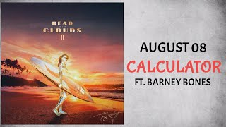 AUGUST 08 & Barney Bones - Calculator (Audio)