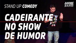 O CADEIRANTE ENTROU NA BRINCADEIRA - André Santi - Stand Up Comedy